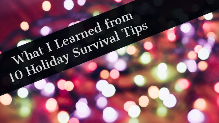 What I Learned from the 10 Holiday Survival Tips Workshop